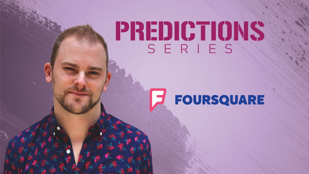 Prediction Series 2019: Interview with Tyler Simmons, Managing Director APAC at Foursquare