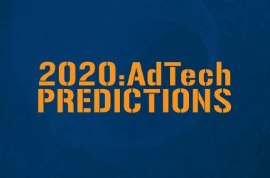 2020 AdTech Predictions from the Industry Leaders
