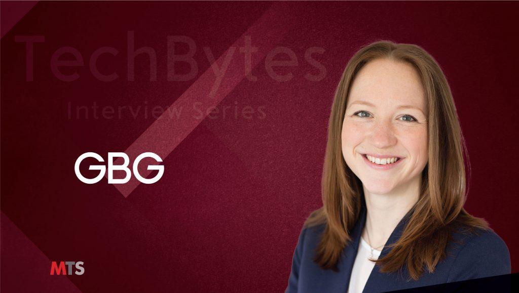 TechBytes with Carol Hamilton, Regional Director EMEAA Compliance and Fraud Solution at GBG