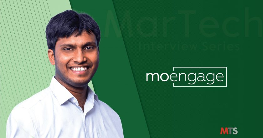 MarTech Interview with Raviteja Dodda, Founder and CEO at MoEngage Inc.