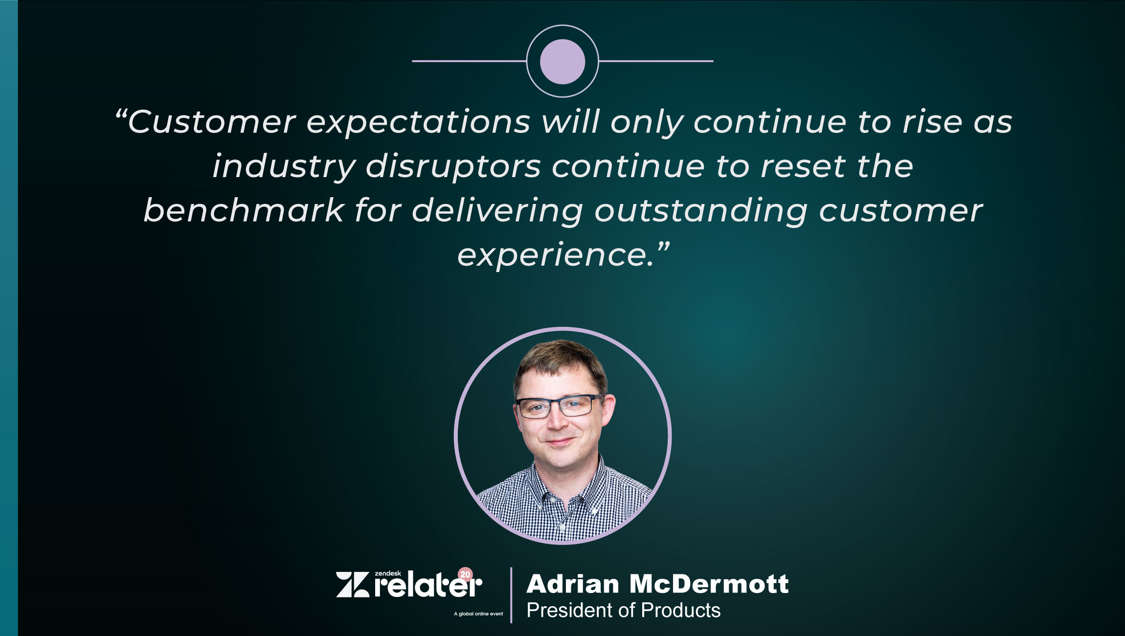 TechBytes with Adrian McDermott, President of Products at Zendesk