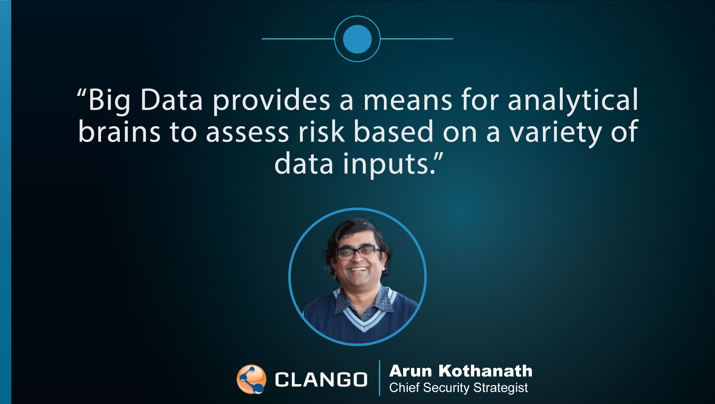 TechBytes with Arun Kothanath, Chief Security Strategist at Clango