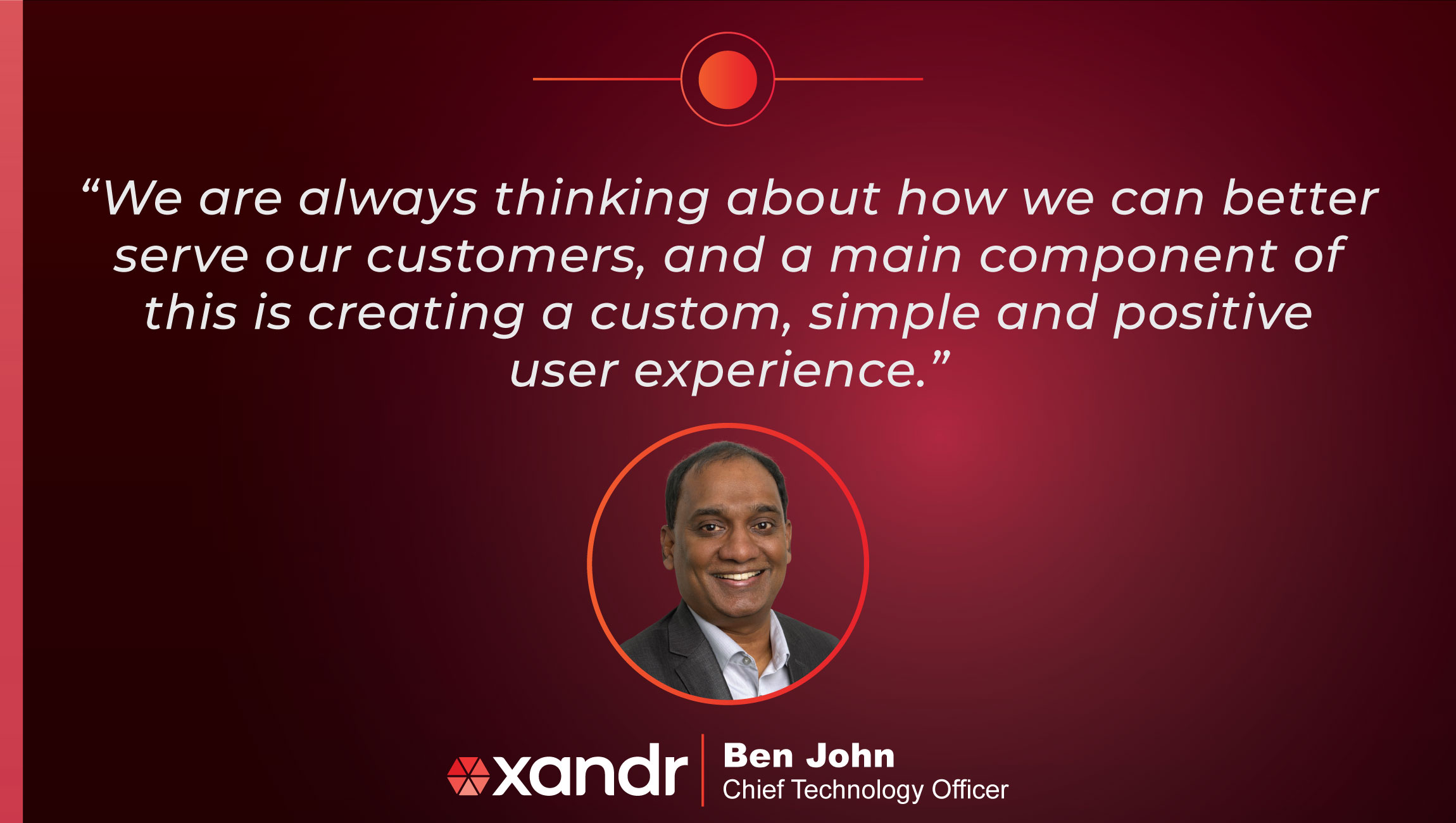 TechBytes with Ben John, Chief Technology Officer at Xandr