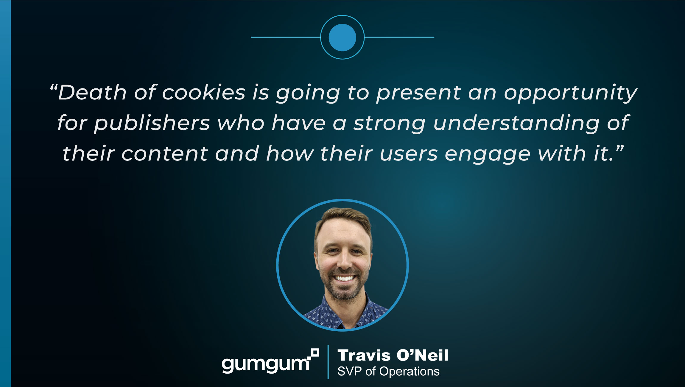 TechBytes with Travis O'Neil, SVP of Operations at GumGum