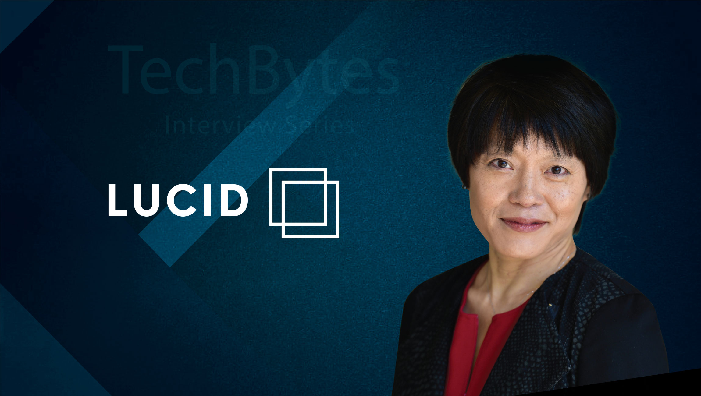 TechBytes with Pauline Wen, Chief Privacy Officer and Corporate Secretary at Lucid