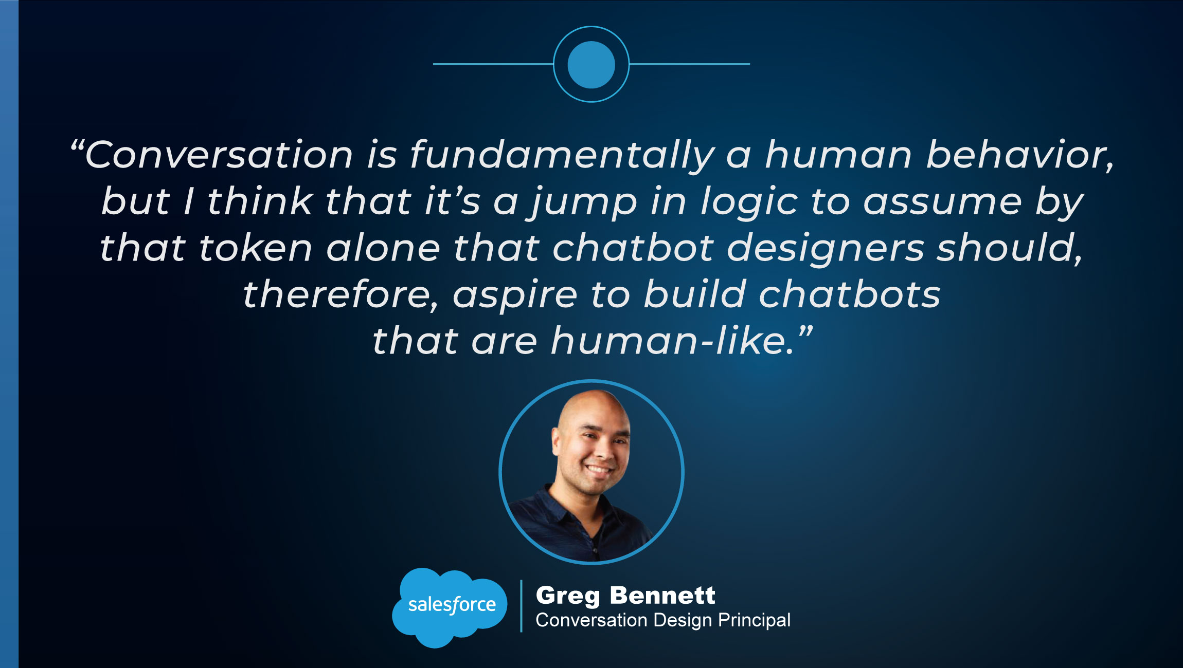 TechBytes with Greg Bennett, Conversation Design Lead at Salesforce quotes