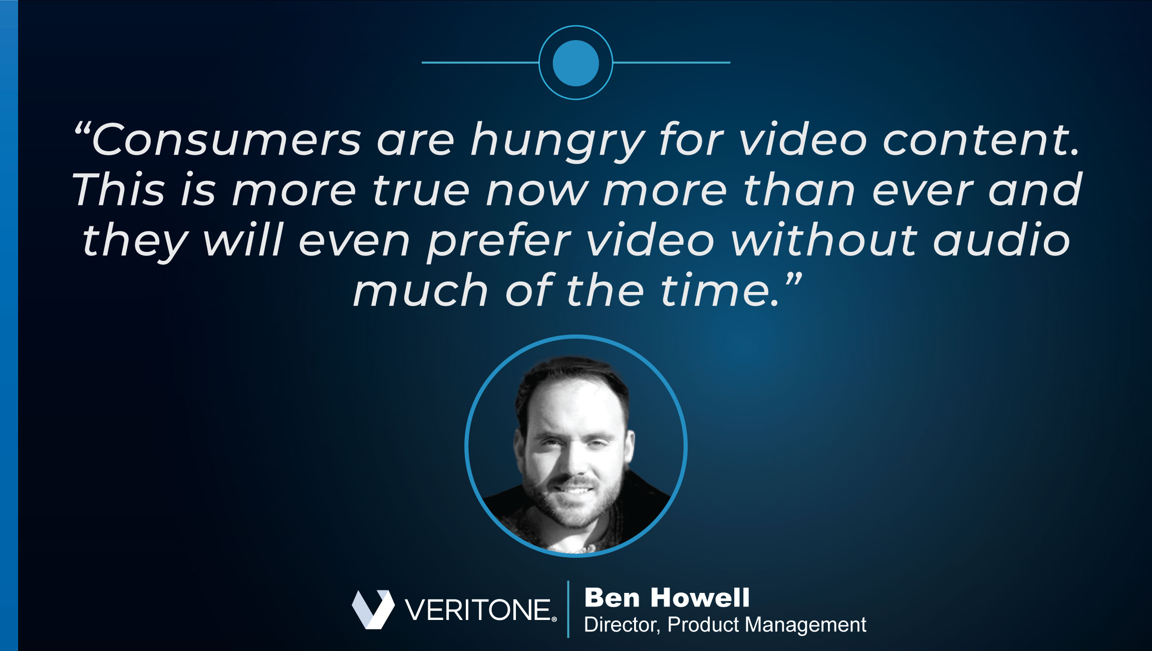 TechBytes with Ben Howell, Director, Product Management at Veritone