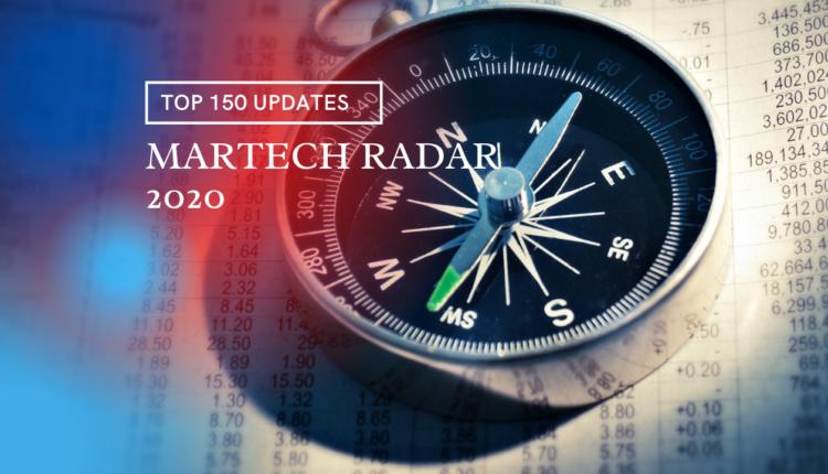 MarTech RADAR 2020: Top 150 Marketing Technology Updates of 2020