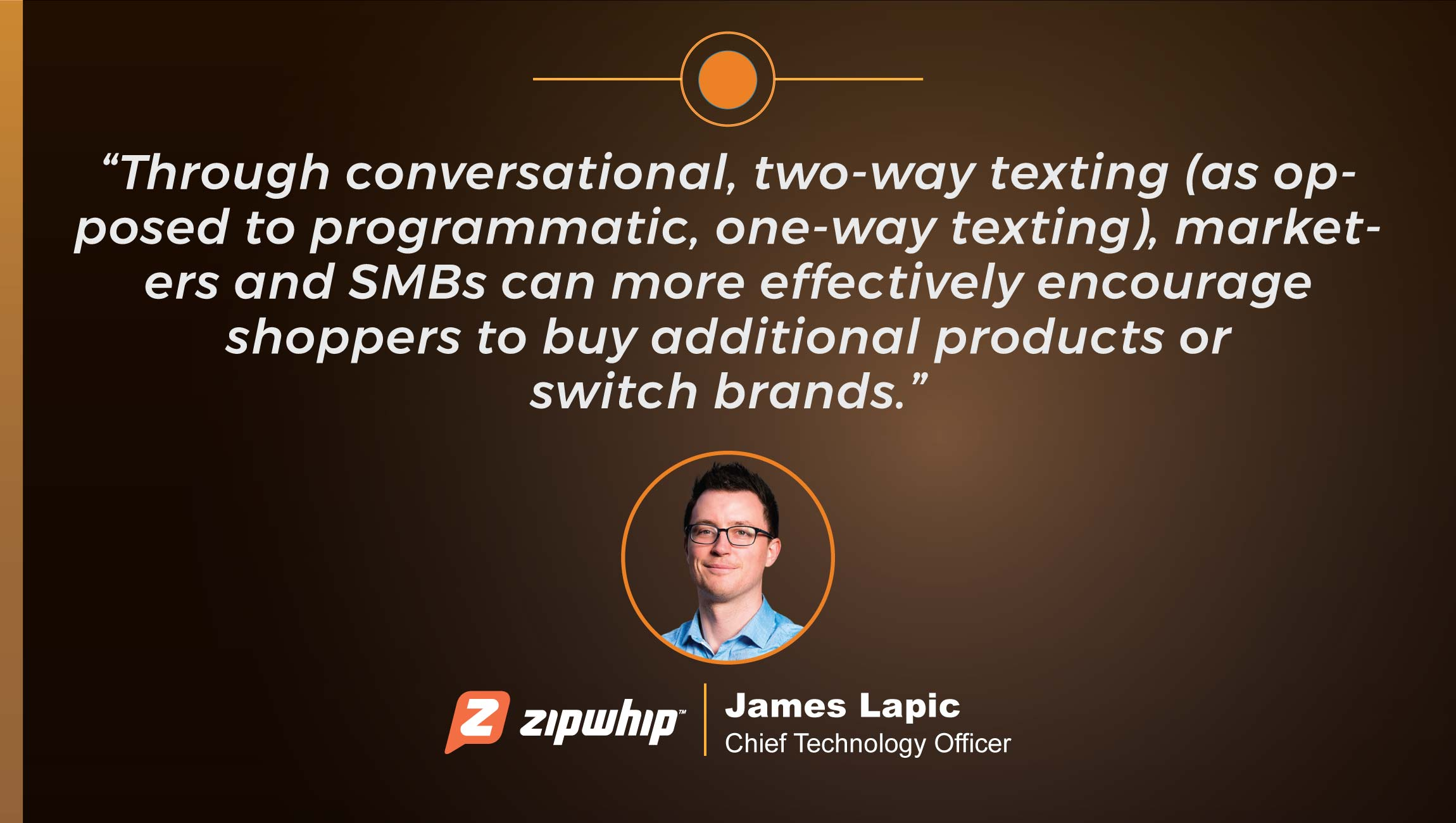 TechBytes with James Lapic, Chief Technology Officer at Zipwhip