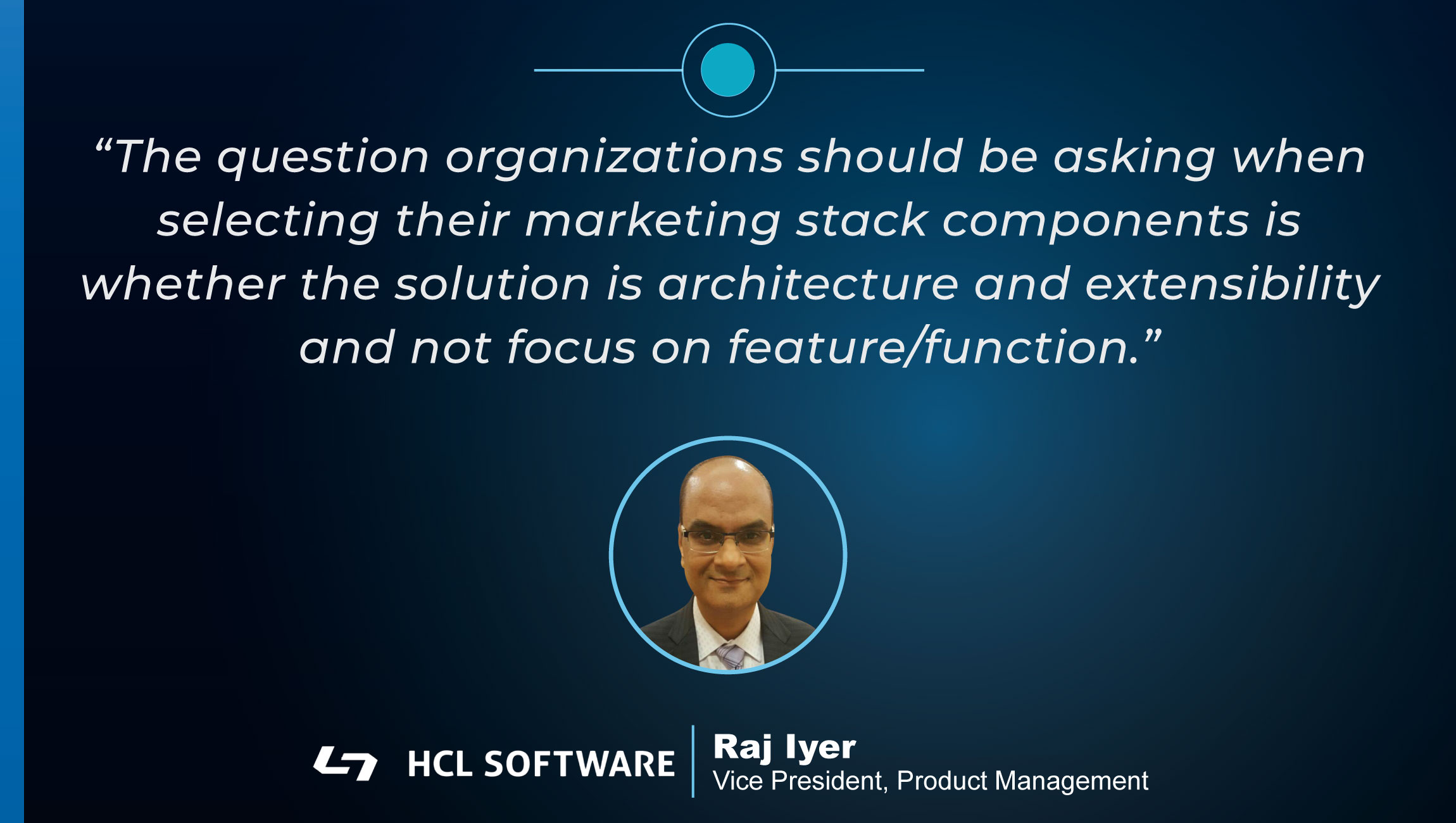 TechBytes with Raj Iyer VP, Product Management at HCL Software