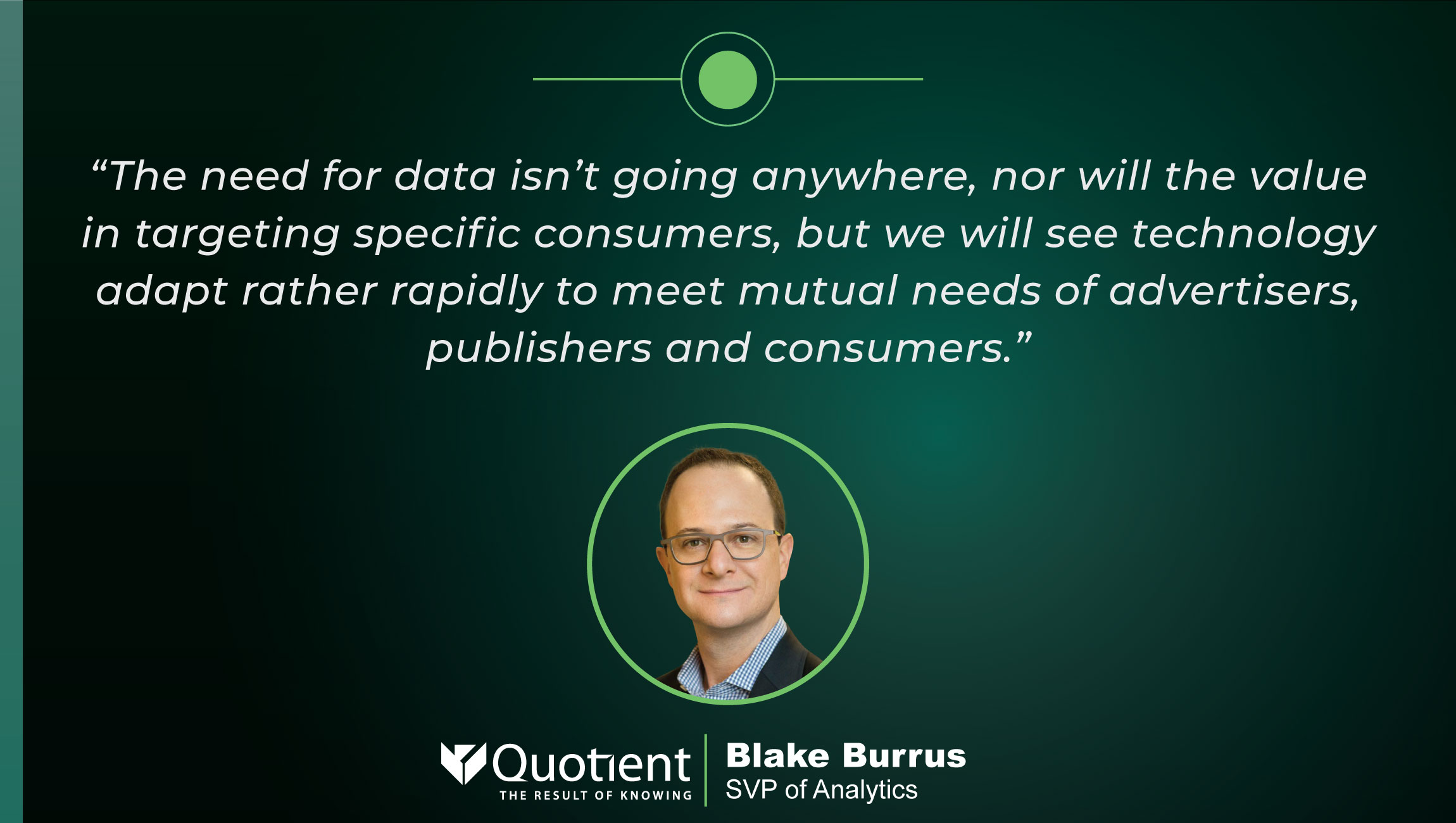TechBytes with Blake Burrus, SVP of Analytics at Quotient Technology