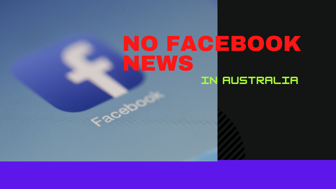 Latest in Content Advertising: No more Facebook News for Australian Users