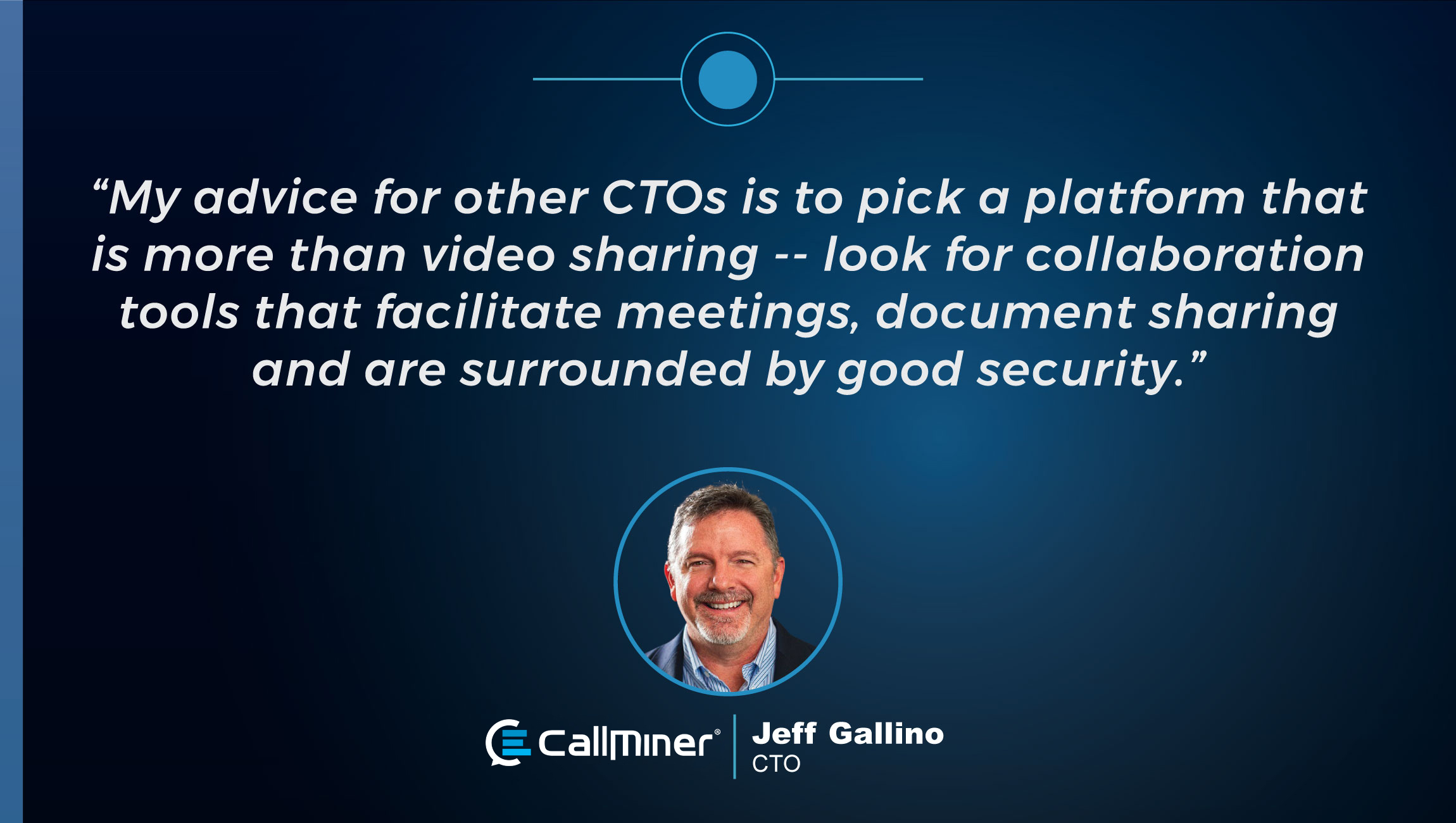 TechBytes with Jeff Gallino, Co-Founder and CTO at CallMiner