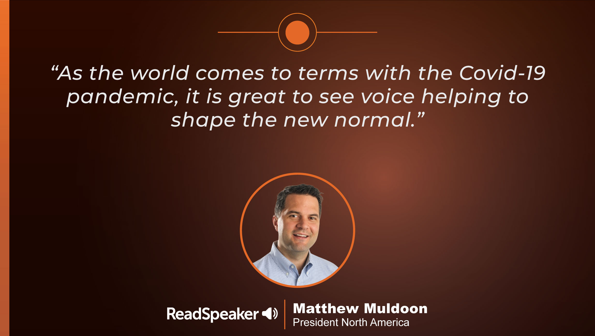 TechBytes with Matt Muldoon, President North America at ReadSpeaker