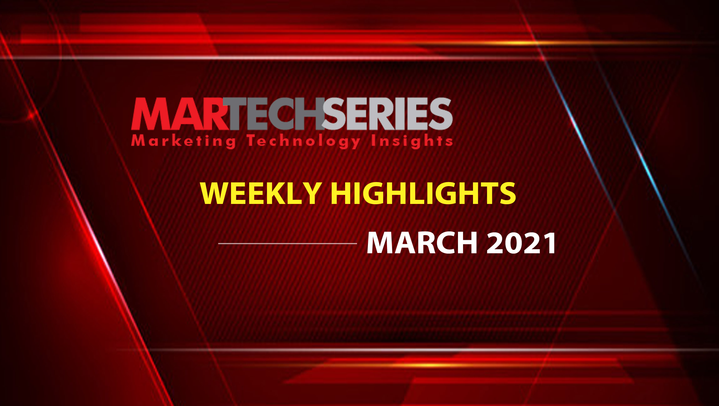 Marketing Technology Highlights of The Week: 29-March-2021: Featuring mParticle, Microsoft, ServiceNow, Tableau!