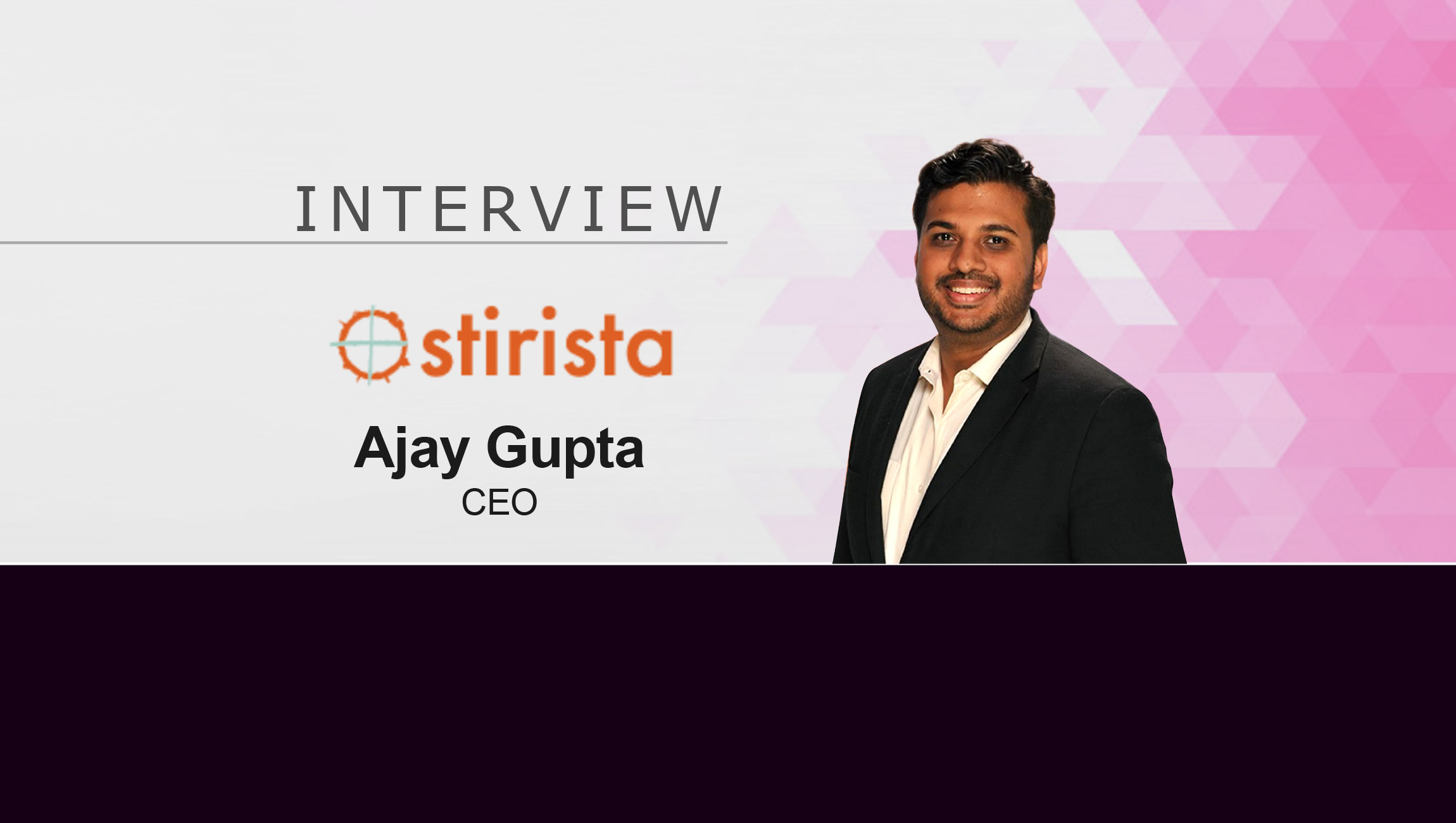 MarTech Interview with Ajay Gupta, CEO of Stirista