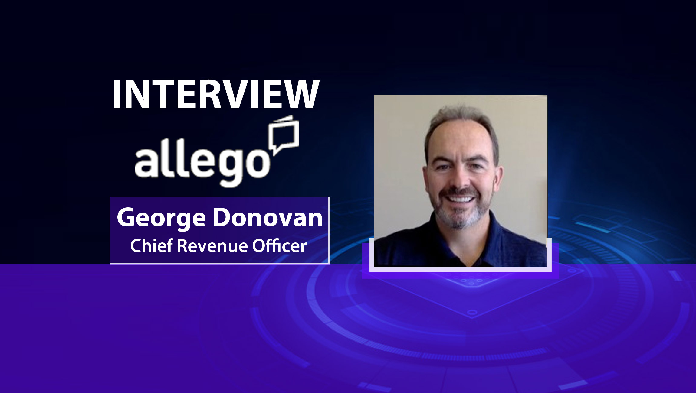 MarTech Interview With George Donovan, Chief Revenue Officer at Allego