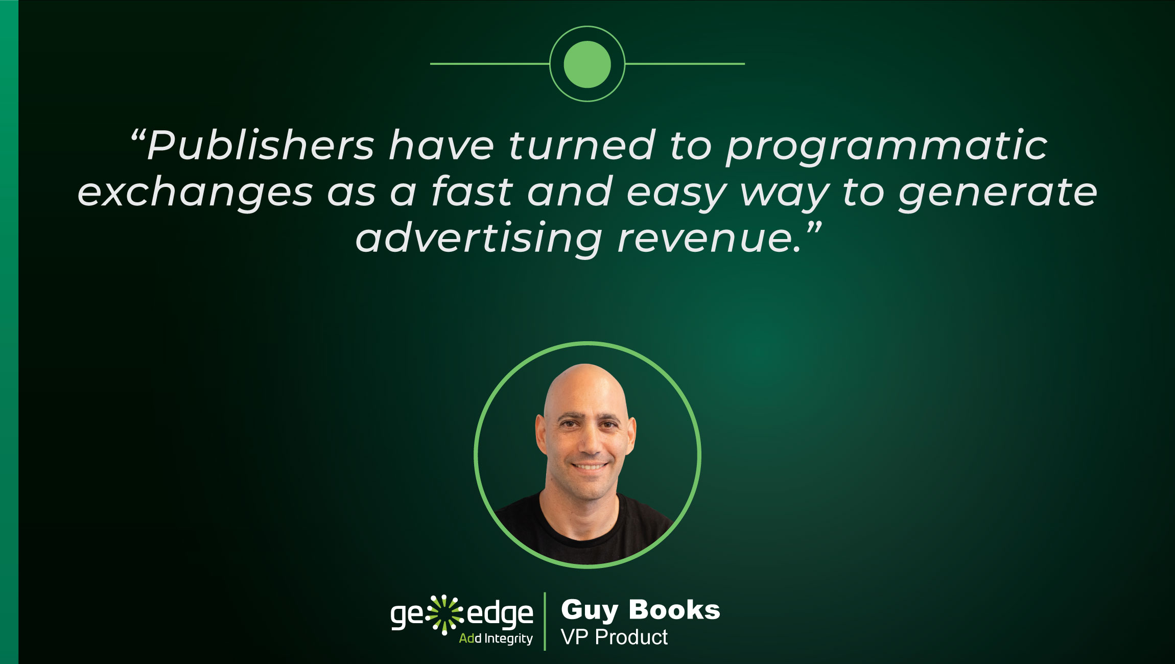 TechBytes with Guy Books, VP Product at GeoEdge