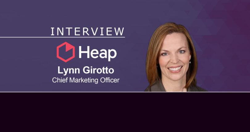 MarTech Series Interview with Lynn Girotto, Chief Marketing Officer, Heap