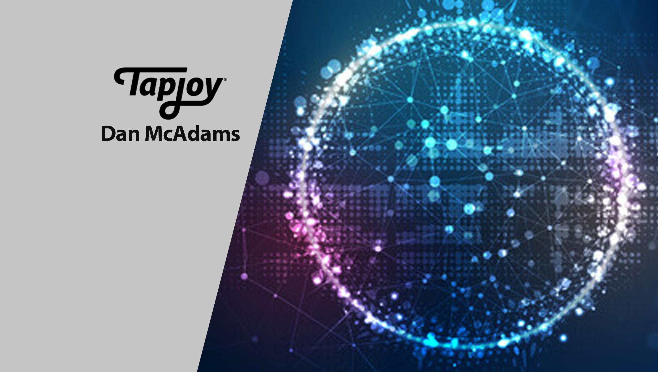 MarTech Interview with Dan McAdams, Sr. Director, Developer Relations at Tapjoy