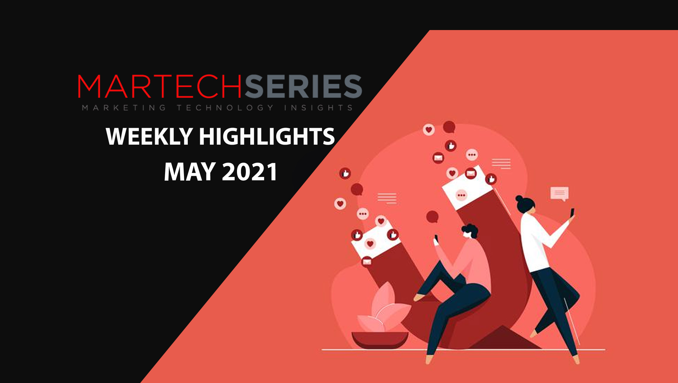Marketing Technology Highlights of The Week: 10th-May-2021 Featuring Similarweb, Okta, RollWorks, Liveperson and more!