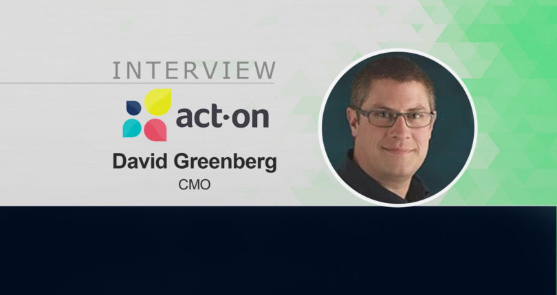 MarTech Interview with David Greenberg, CMO at Act-On